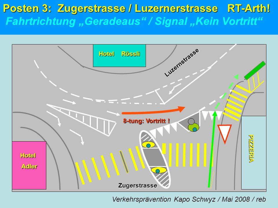 Posten 3: Zugerstrasse / Luzernerstrasse RT-Arth!