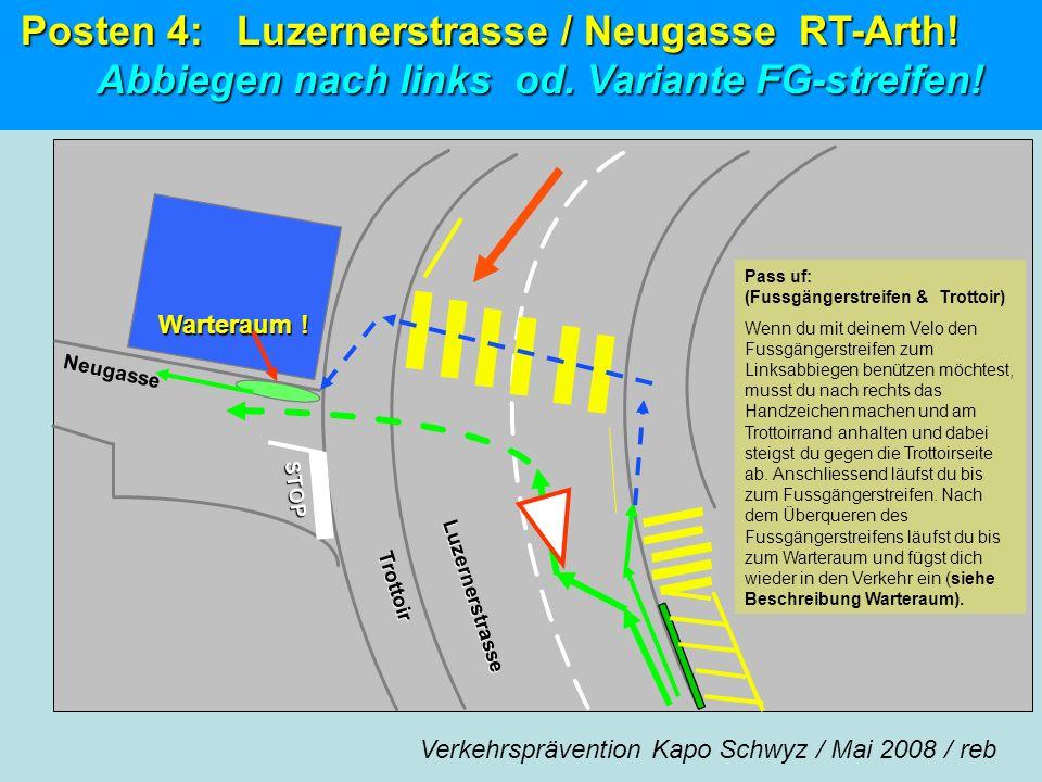 Posten 4: Luzernerstrasse / Neugasse RT-Arth!