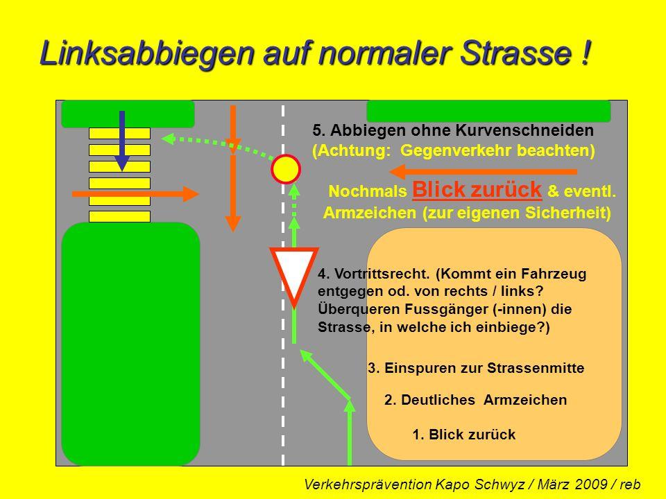 Linksabbiegen auf normaler Strasse !