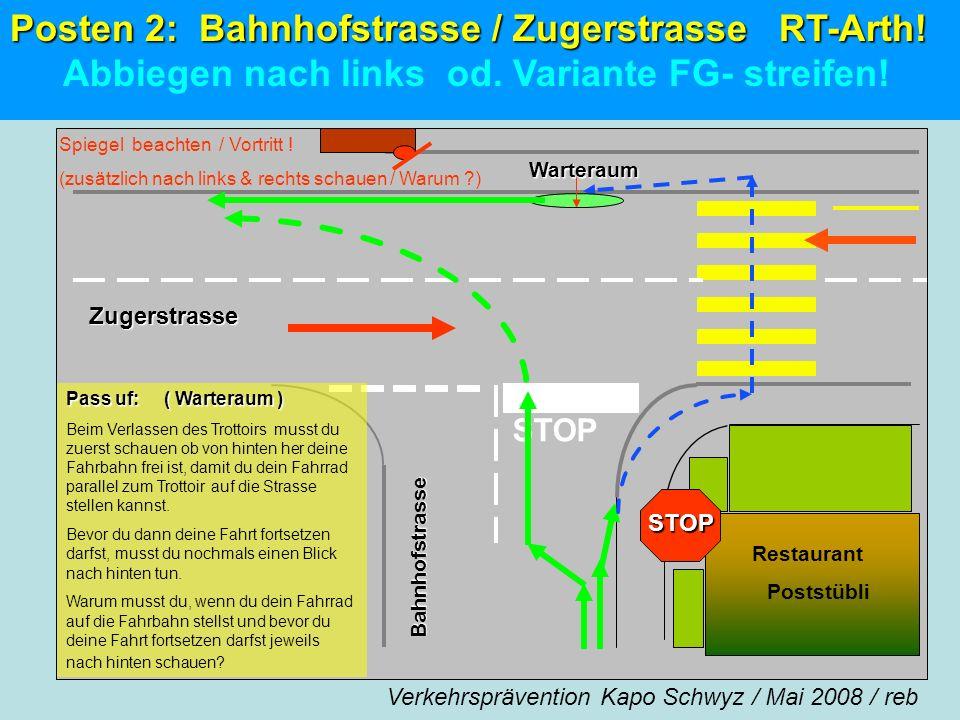 Posten 2: Bahnhofstrasse / Zugerstrasse RT-Arth!