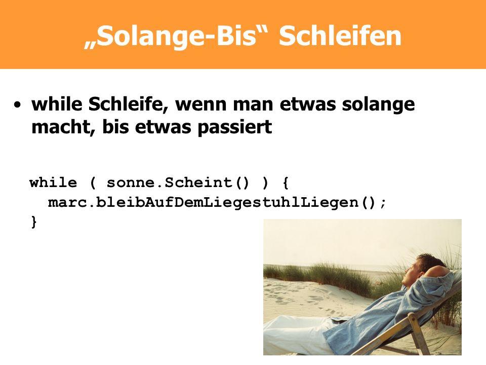 """""""Solange-Bis Schleifen"""