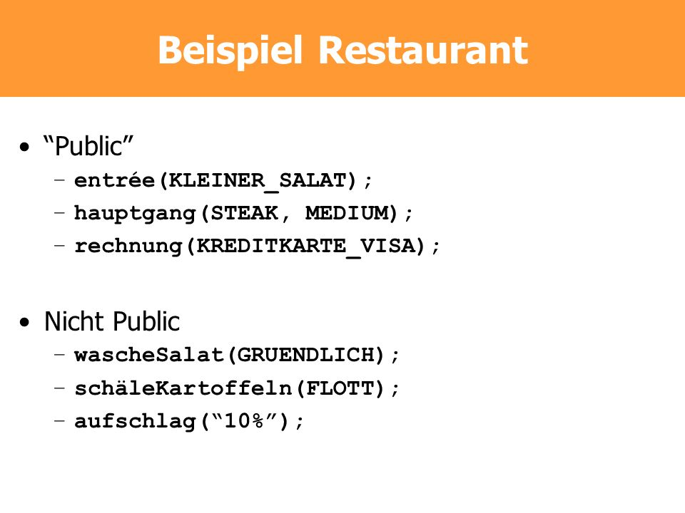 Beispiel Restaurant Public Nicht Public entrée(KLEINER_SALAT);