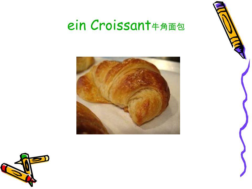 ein Croissant牛角面包