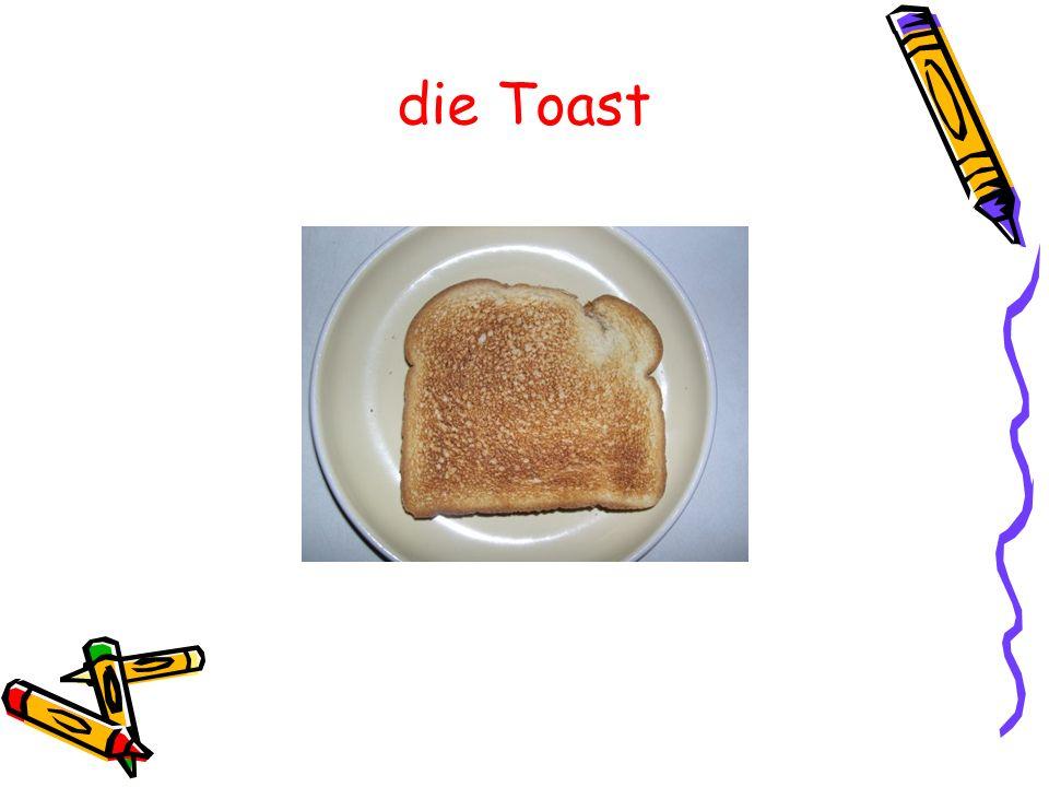 die Toast