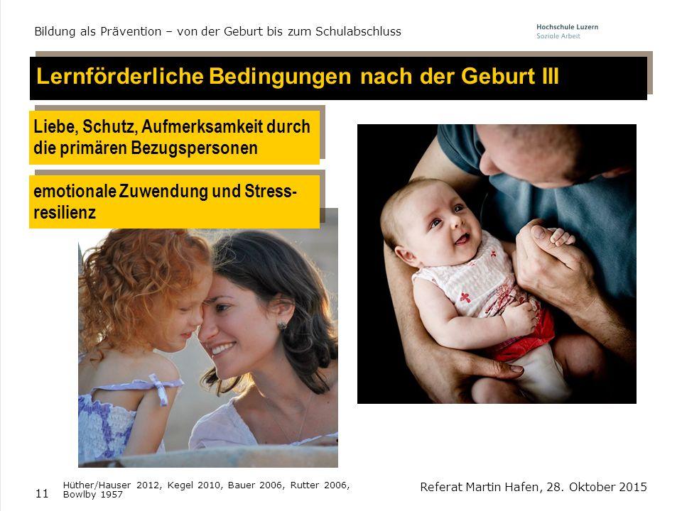 Lernförderliche Bedingungen nach der Geburt III
