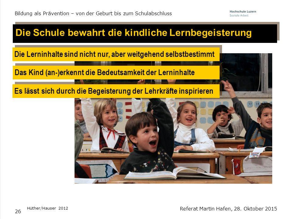 Die Schule bewahrt die kindliche Lernbegeisterung