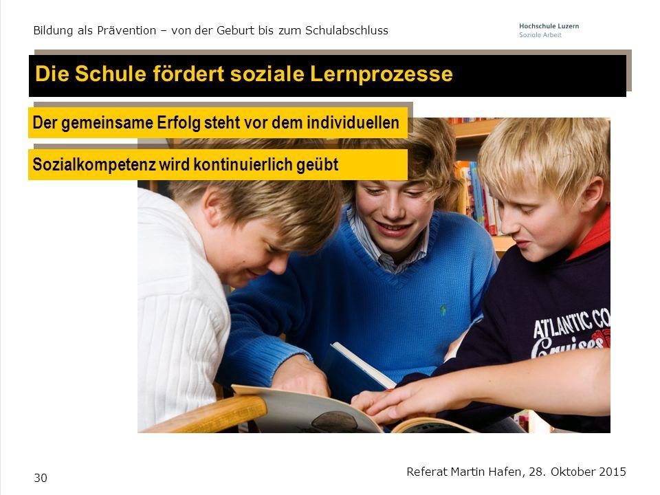 Die Schule fördert soziale Lernprozesse
