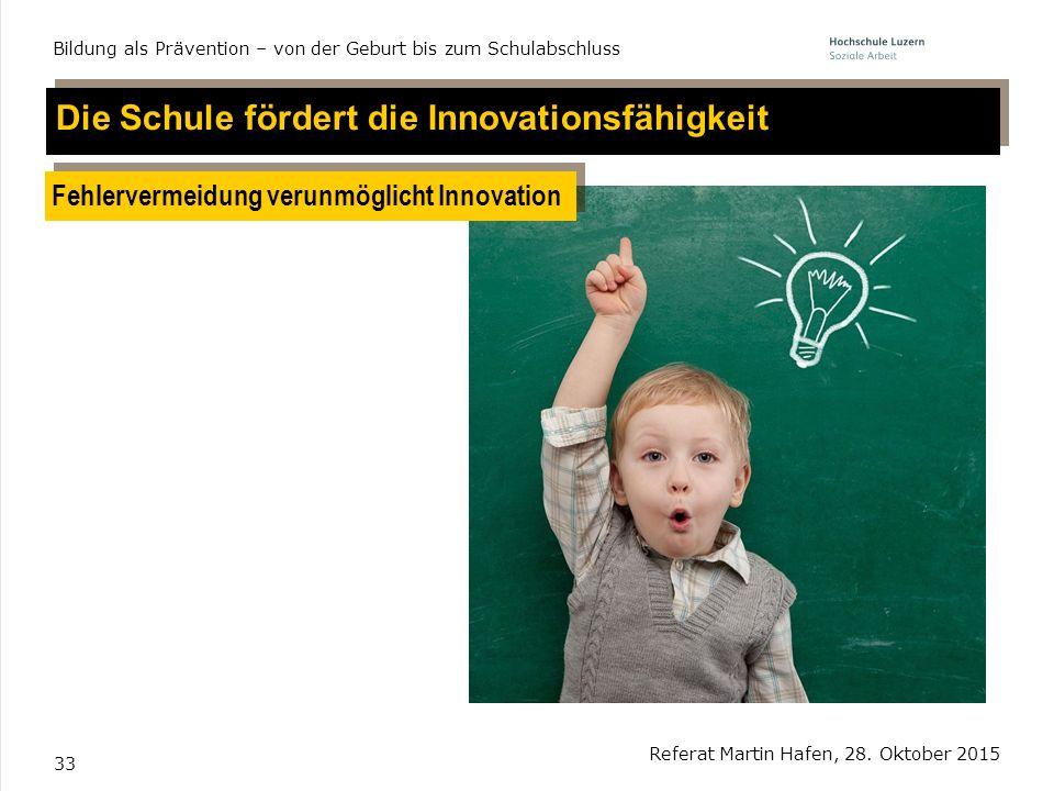 Die Schule fördert die Innovationsfähigkeit