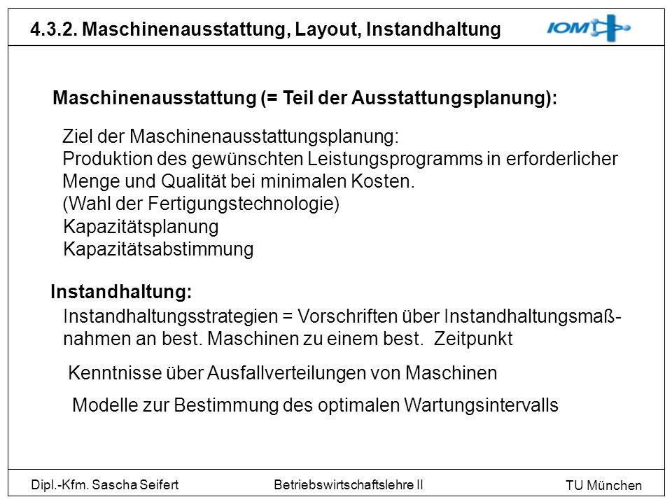 4.3.2. Maschinenausstattung, Layout, Instandhaltung