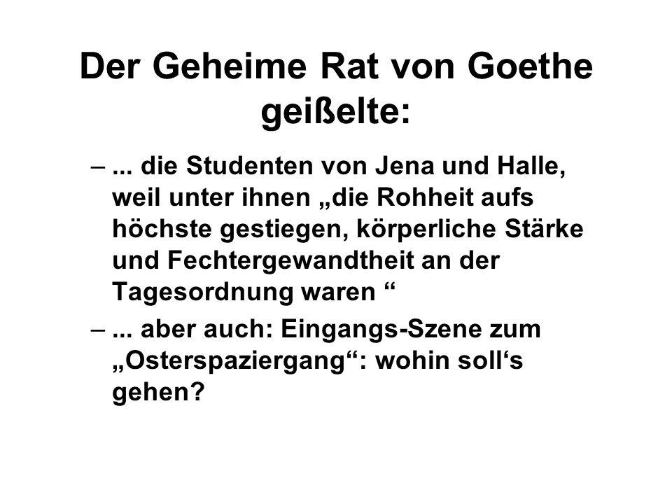 Der Geheime Rat von Goethe geißelte: