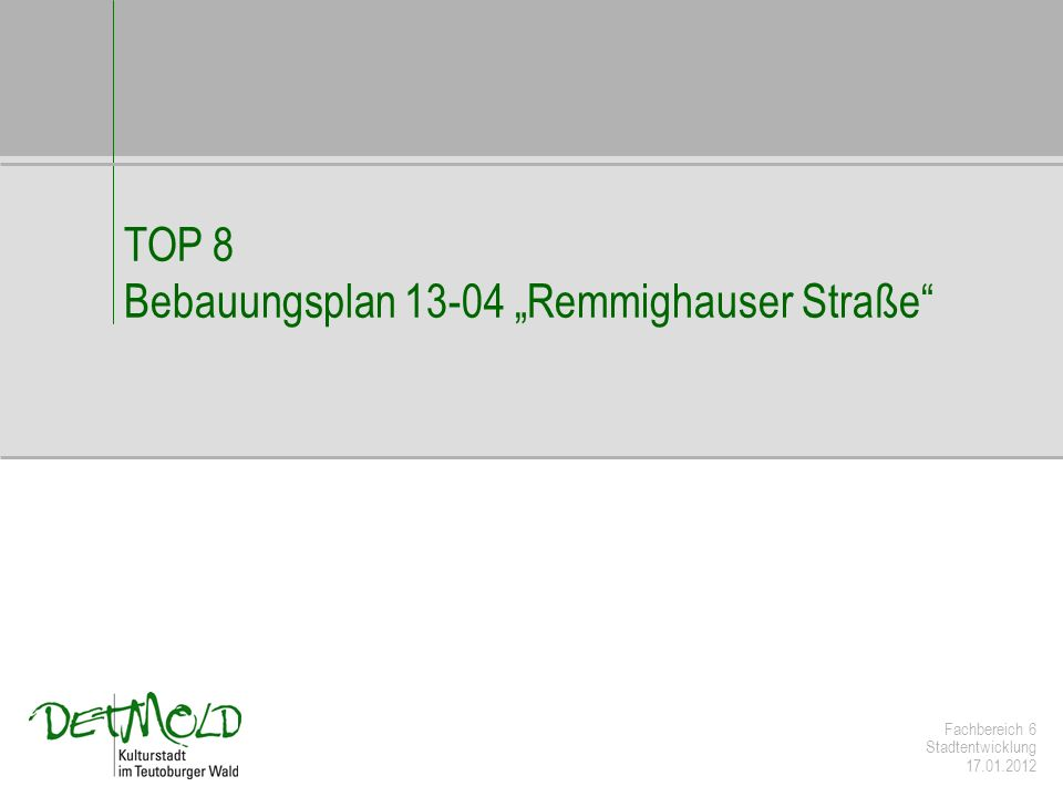 "TOP 8 Bebauungsplan 13-04 ""Remmighauser Straße"