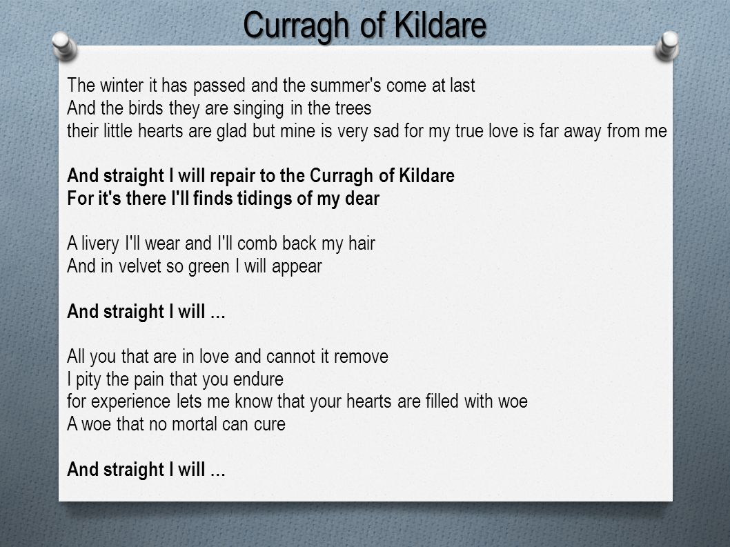 Curragh of KildareThe winter it has passed and the summer s come at last.