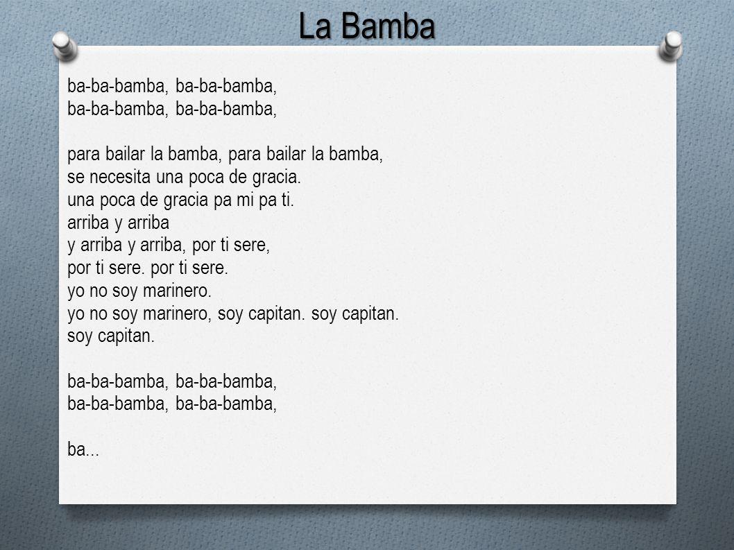 La Bamba ba-ba-bamba, ba-ba-bamba,