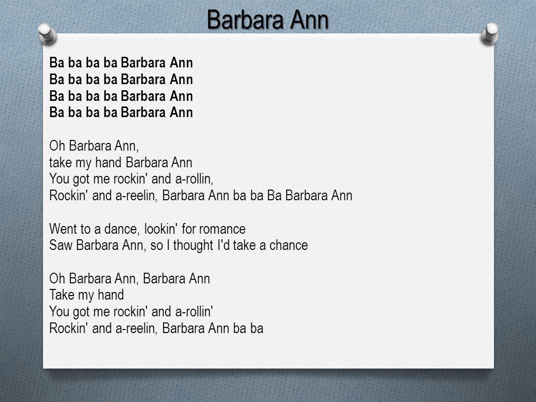 Barbara Ann Ba ba ba ba Barbara Ann