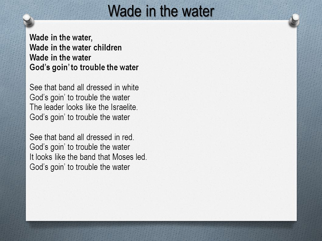 Wade in the water Wade in the water, Wade in the water children