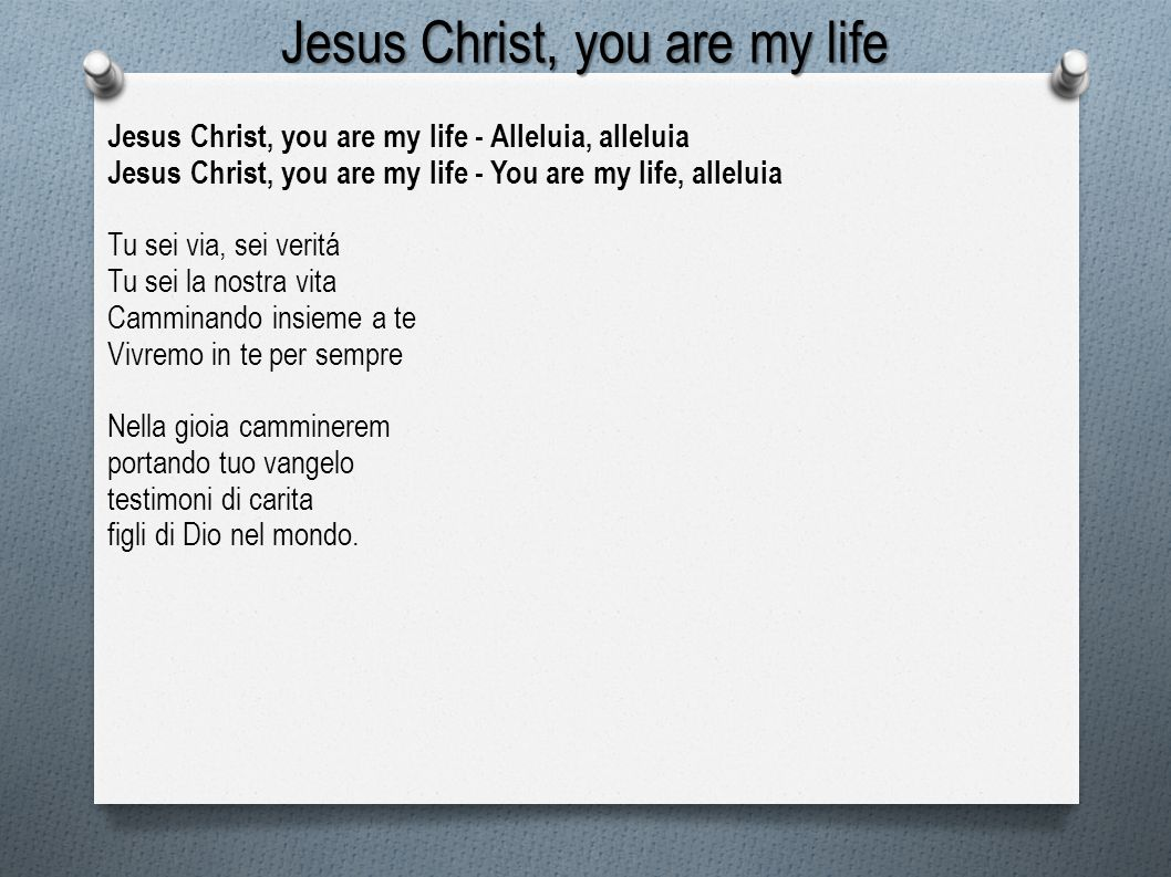 Jesus Christ, you are my life