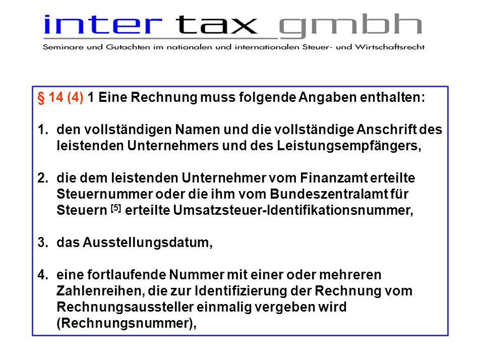 § 14 (4) 1 Eine Rechnung muss folgende Angaben enthalten: