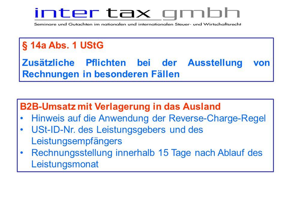 § 14a Abs. 1 UStGZusätzliche Pflichten bei der Ausstellung von Rechnungen in besonderen Fällen. B2B-Umsatz mit Verlagerung in das Ausland.