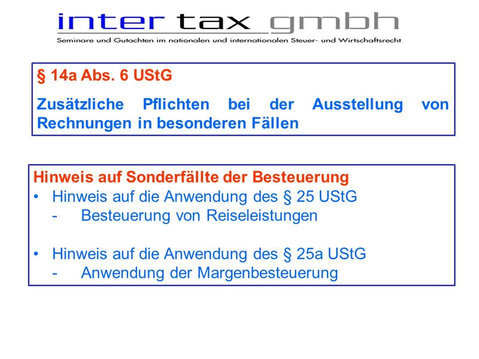 § 14a Abs. 6 UStGZusätzliche Pflichten bei der Ausstellung von Rechnungen in besonderen Fällen. Hinweis auf Sonderfällte der Besteuerung.
