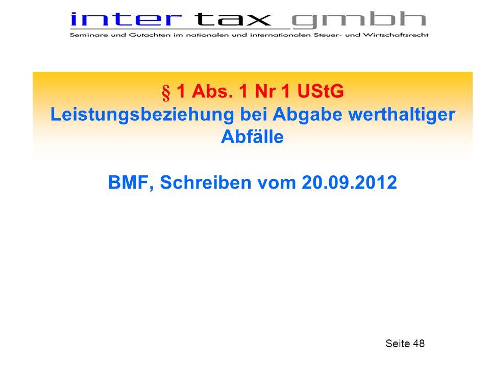 § 1 Abs. 1 Nr 1 UStG Leistungsbeziehung bei Abgabe werthaltiger Abfälle BMF, Schreiben vom 20.09.2012