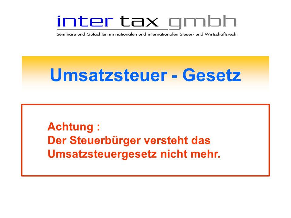 Umsatzsteuer - Gesetz Achtung :