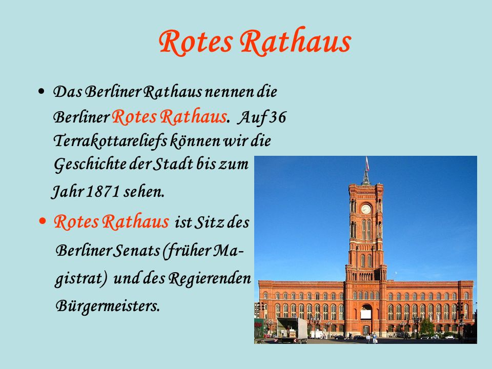 Rotes Rathaus Rotes Rathaus ist Sitz des