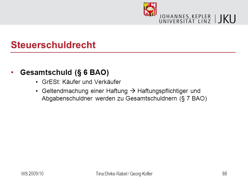 Steuerschuldrecht Gesamtschuld (§ 6 BAO) GrESt: Käufer und Verkäufer