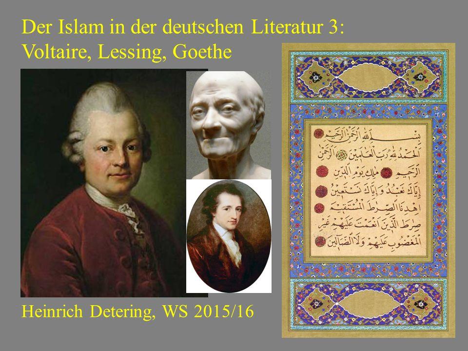 Der Islam in der deutschen Literatur 3: Voltaire, Lessing, Goethe
