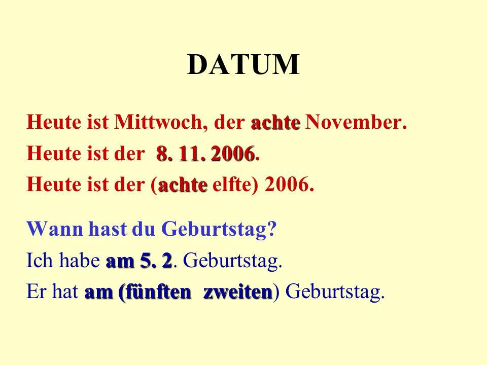 DATUM Heute ist Mittwoch, der achte November.