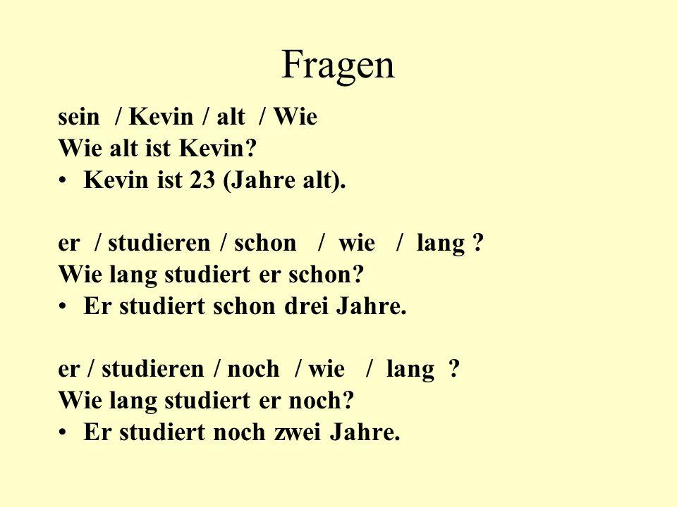 Fragen sein / Kevin / alt / Wie Wie alt ist Kevin