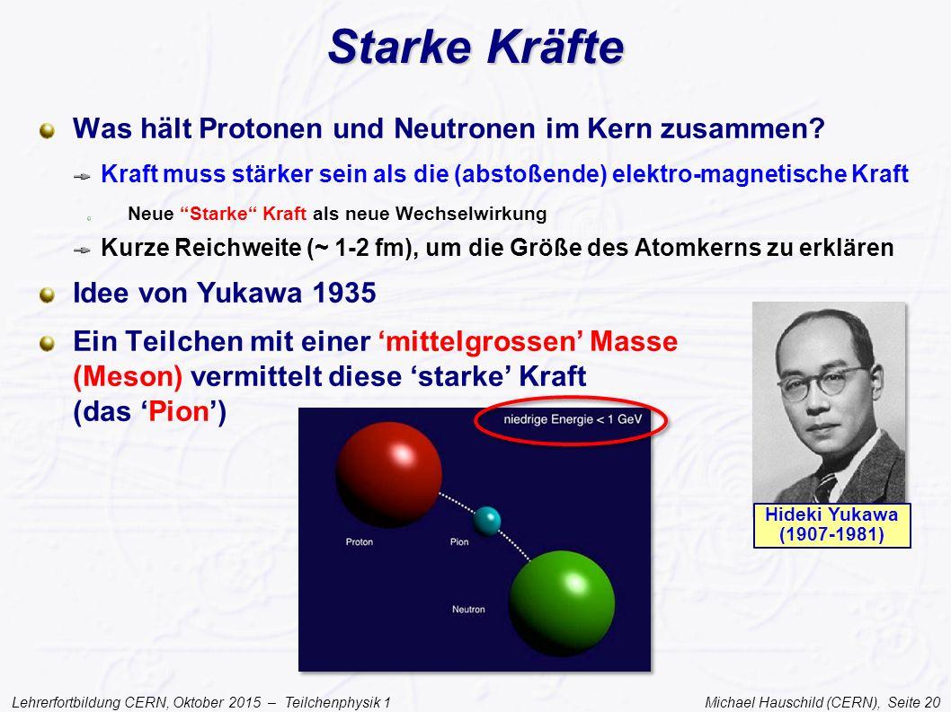 Starke Kräfte Was hält Protonen und Neutronen im Kern zusammen