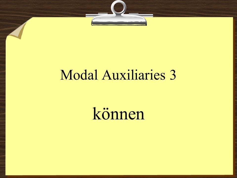 Modal Auxiliaries 3 können