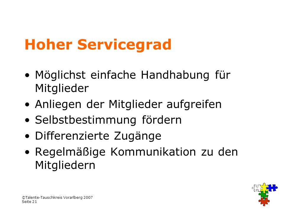Hoher Servicegrad Möglichst einfache Handhabung für Mitglieder