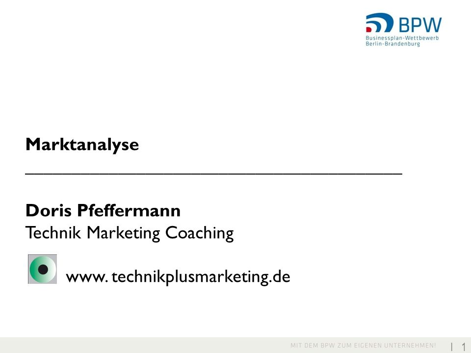 Marktanalyse _________________________________________. Doris Pfeffermann. Technik Marketing Coaching.