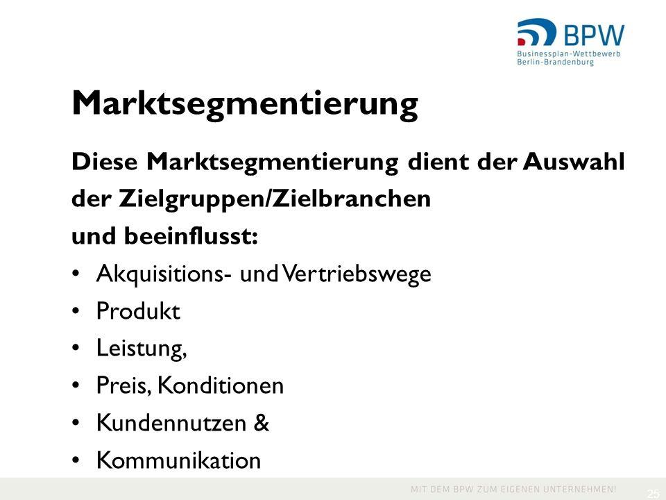 Marktsegmentierung Diese Marktsegmentierung dient der Auswahl