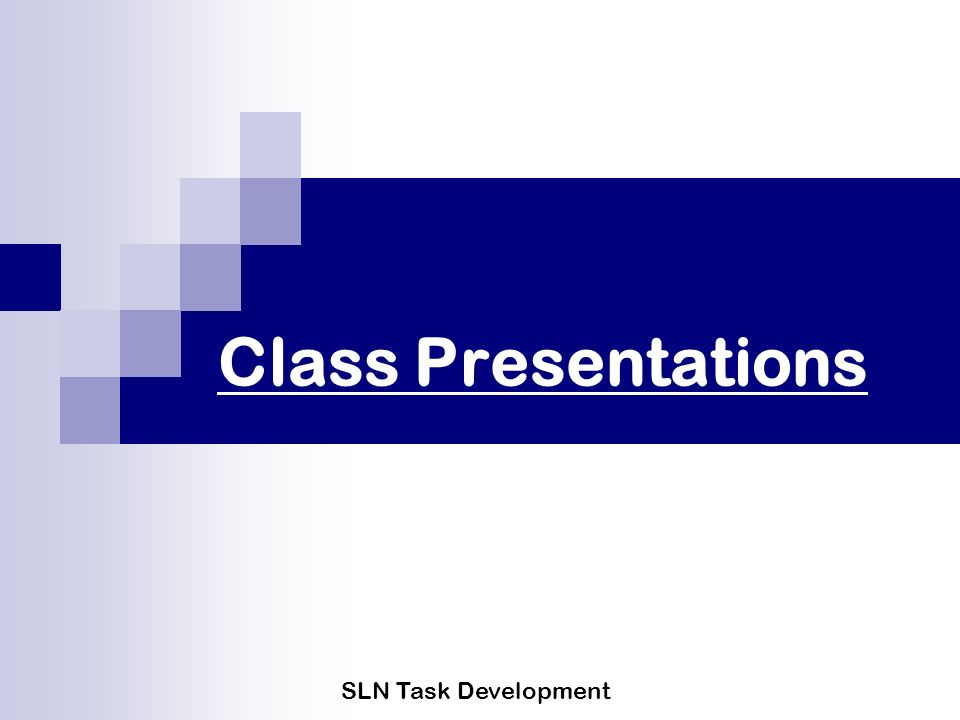 Class Presentations SLN Task Development