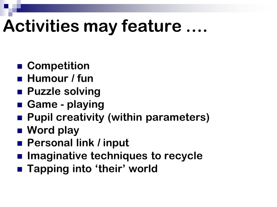 Activities may feature ….