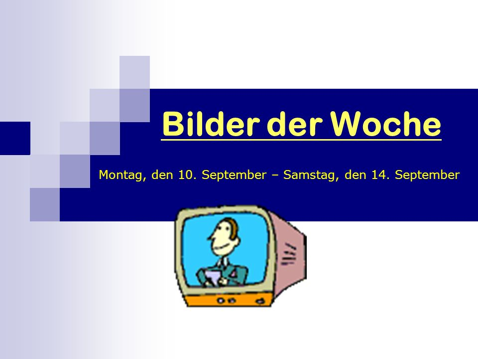 Bilder der Woche Montag, den 10. September – Samstag, den 14. September