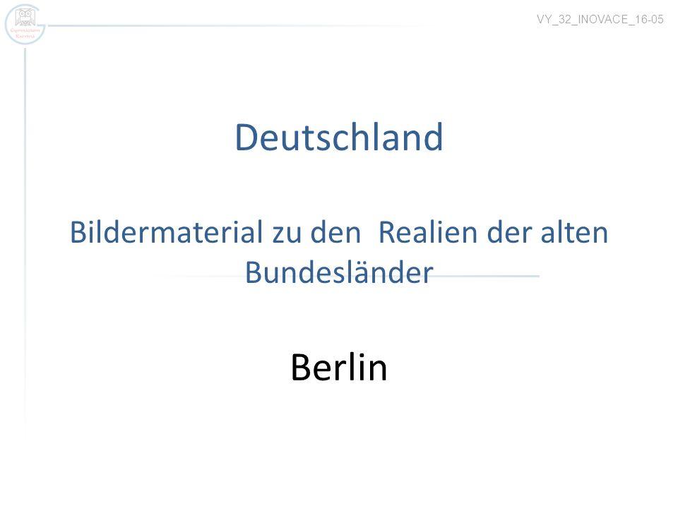 VY_32_INOVACE_16-05 Deutschland Bildermaterial zu den Realien der alten Bundesländer Berlin