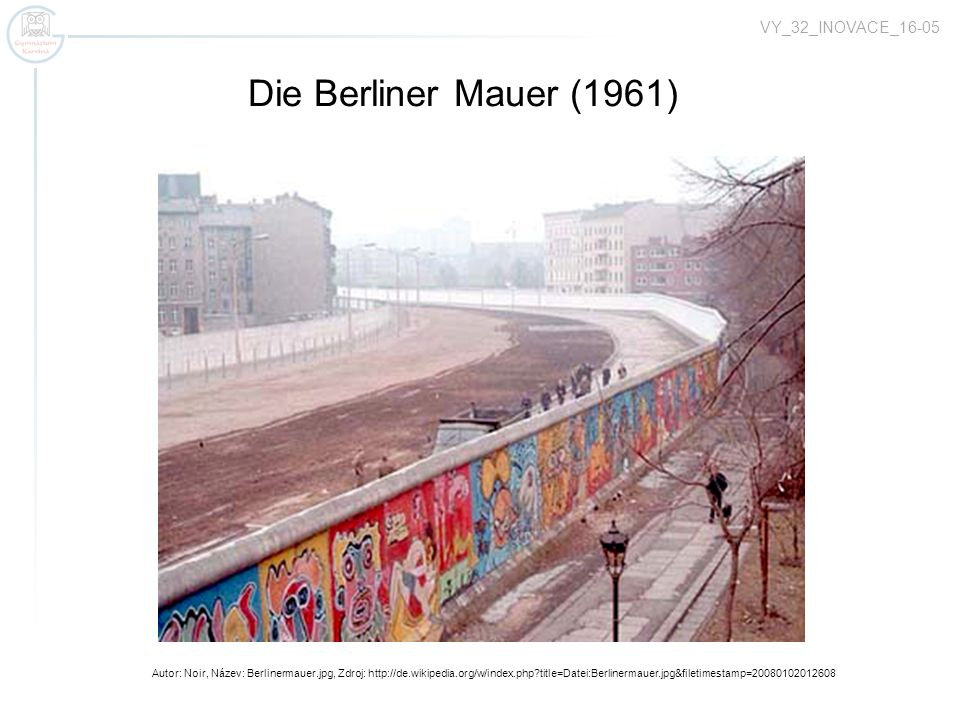 Die Berliner Mauer (1961) Bodensee VY_32_INOVACE_16-05