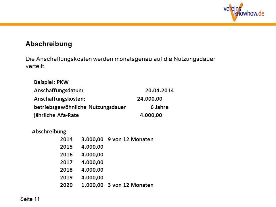 Abschreibung Die Anschaffungskosten werden monatsgenau auf die Nutzungsdauer verteilt. Beispiel: PKW.