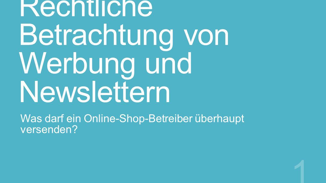 Rechtliche Betrachtung von Werbung und Newslettern