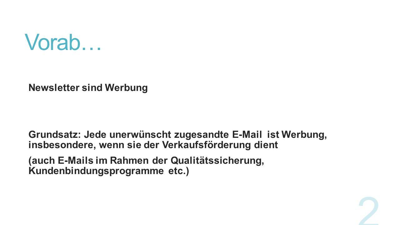 Vorab… Newsletter sind Werbung
