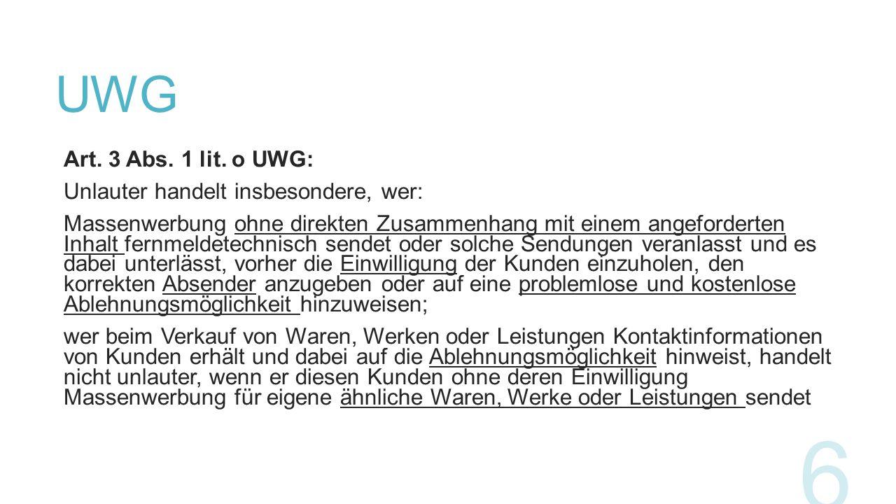 UWG Art. 3 Abs. 1 lit. o UWG: Unlauter handelt insbesondere, wer: