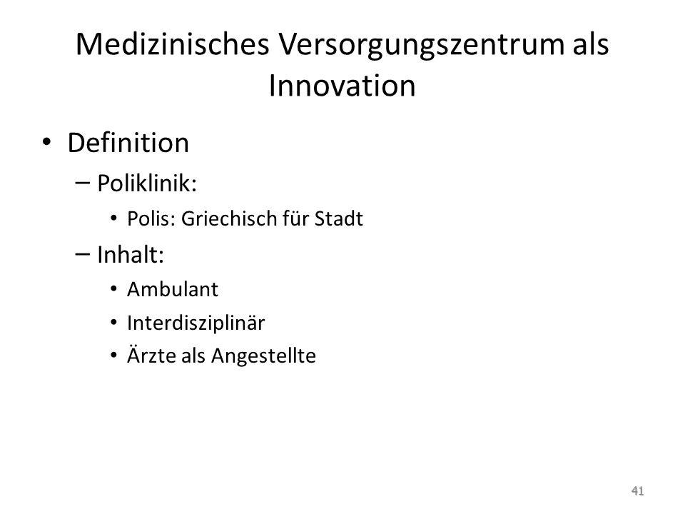 Medizinisches Versorgungszentrum als Innovation
