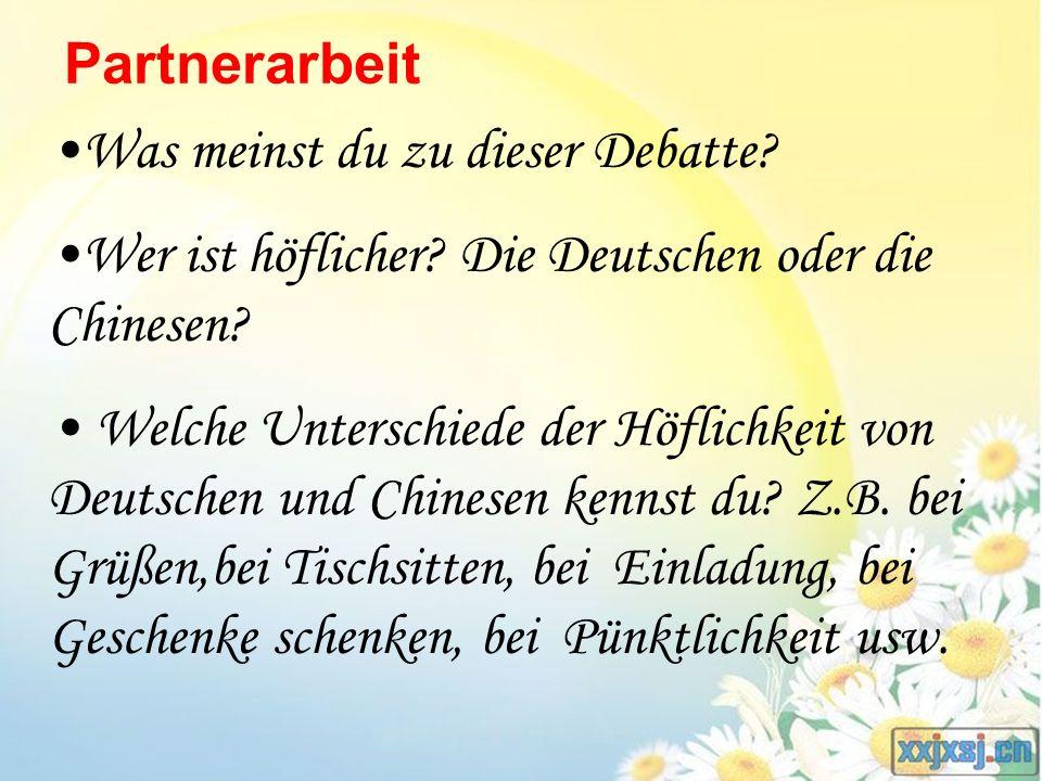 Partnerarbeit Was meinst du zu dieser Debatte Wer ist höflicher Die Deutschen oder die Chinesen