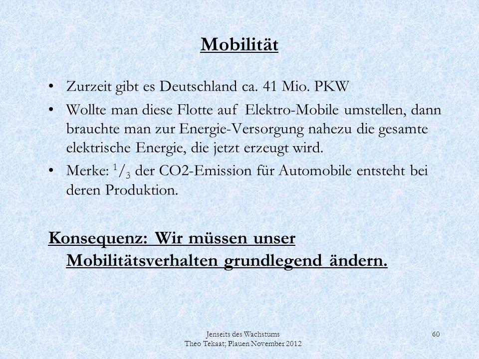 Mobilität Zurzeit gibt es Deutschland ca. 41 Mio. PKW.