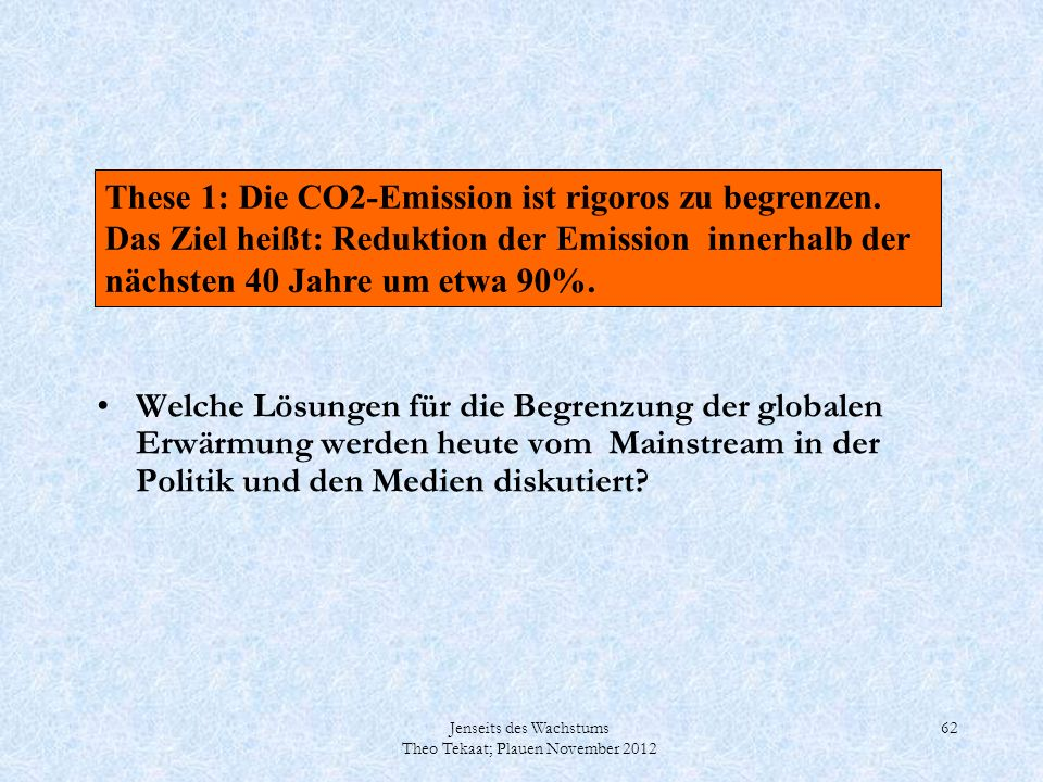 These 1: Die CO2-Emission ist rigoros zu begrenzen