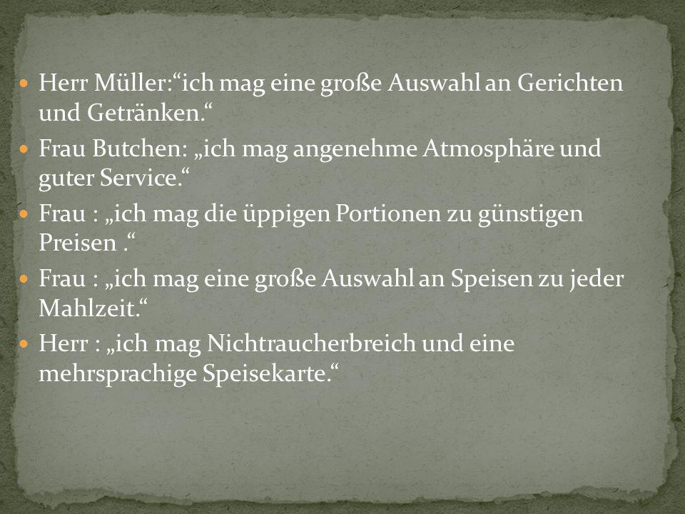 """Das Gutachten Herr Müller: ich mag eine große Auswahl an Gerichten und Getränken. Frau Butchen: """"ich mag angenehme Atmosphäre und guter Service."""