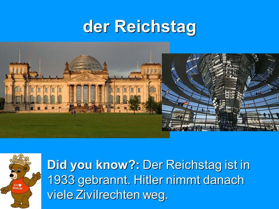der Reichstag Did you know : Der Reichstag ist in 1933 gebrannt.